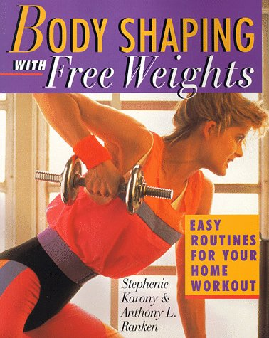Body Shaping With Free Weights: Stephanie Karony, Anthony