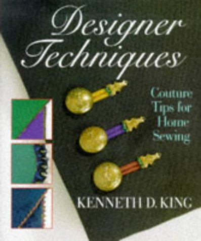 Designer Techniques 9780806994895 Provides detailed instructions on designer sewing and creating home furnishings, including choosing fabrics, equipment and tools, patter