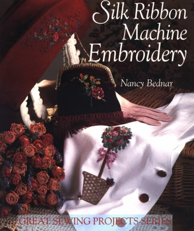 9780806994925: Silk Ribbon Machine Embroidery (Great Sewing Projects Series)