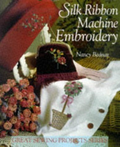 9780806994932: Silk Ribbon Machine Embroidery (Great Sewing Projects Series)