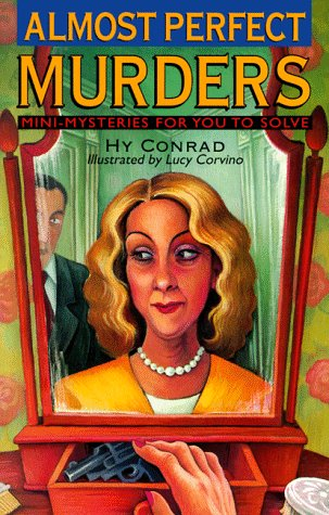 Almost Perfect Murders: Mini-Mysteries For You To Solve: Hy Conrad