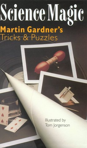 Science Magic : Martin Gardner's Tricks and: Martin Gardner