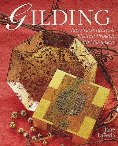 9780806995540: Gilding: Easy Techniques and Elegant Projects with Metal Leaf (A Sterling/Lark book)