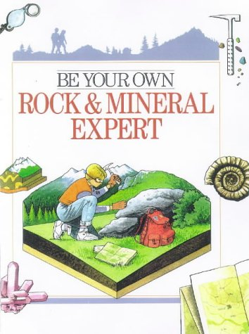 9780806995809: Be Your Own Rock & Mineral Expert