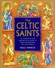 9780806996011: The Celtic Saints: An Illustrated and Authoritative Guide to These Extraordinary Men and Women