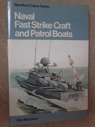 Naval Fast Strike Craft and Patrol Boats: McLeavy, Roy