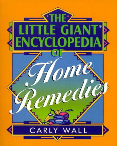 9780806998152: The Little Giant Encyclopedia of Home Remedies (Little Giant Encyclopedias)