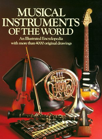 9780806998473: Musical Instruments of the World: An Illustrated Encyclopedia with more than 4000 original drawings