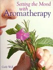 Setting the Mood With Aromatherapy: Wall, Carly