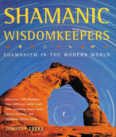 9780806999401: Shamanic Wisdomkeepers: Shamanism in the Modern World