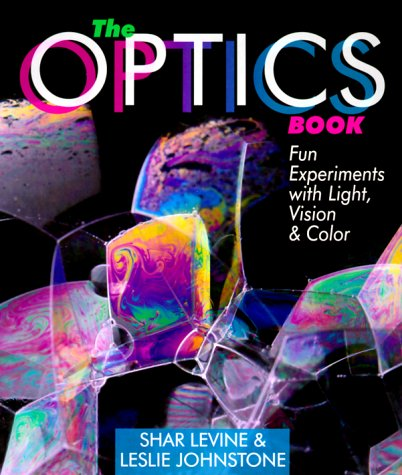 9780806999425: The Optics Book: Fun Experiments with Light, Vision and Colour
