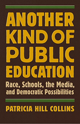 9780807000182: Another Kind of Public Education: Race, Schools, the Media, and Democratic Possibilities (Simmons College/Beacon Press Race, Education, and Democracy)