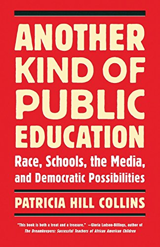 9780807000250: Another Kind of Public Education: Race, Schools, the Media, and Democratic Possibilities (A Simmons College/Beacon Press Race, Education, and Democracy Series Book)
