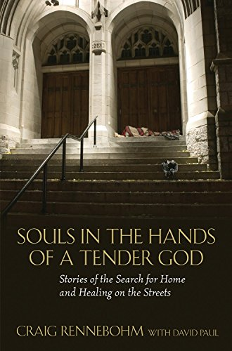 9780807000434: Souls in the Hands of a Tender God: Stories of the Search for Home and Healing on the Streets