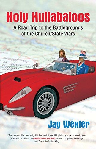 Holy Hullabaloos: A Road Trip to the: Jay Wexler