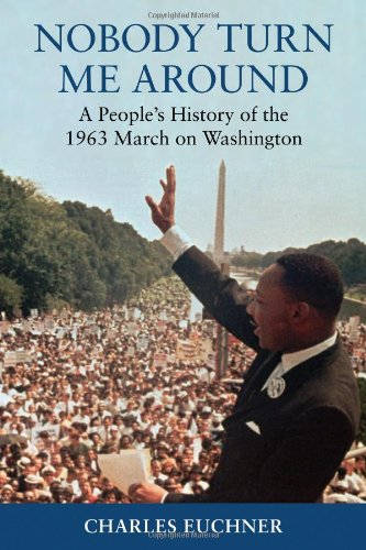 9780807000595: Nobody Turn Me Around: A People's History of the 1963 March on Washington