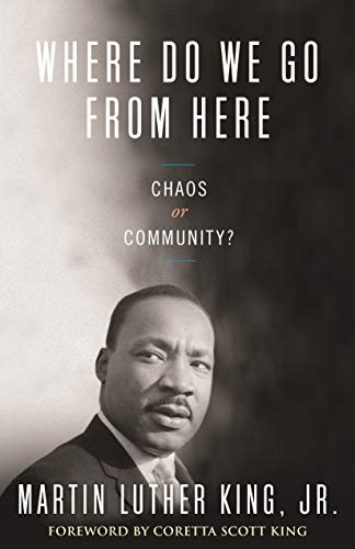 9780807000762: Where Do We Go from Here: Chaos or Community? (King Legacy)