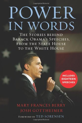 Power in Words: The Stories behind Barack Obama's Speeches, from the State House to the White House (080700104X) by Mary Frances Berry; Josh Gottheimer