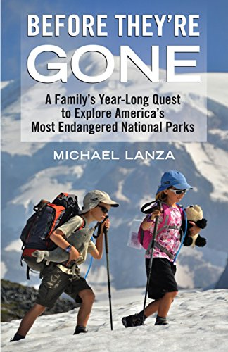 9780807001196: Before They're Gone: A Family's Year-Long Quest to Explore America's Most Endangered National Parks