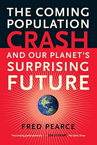 9780807001226: The Coming Population Crash: and Our Planet's Surprising Future