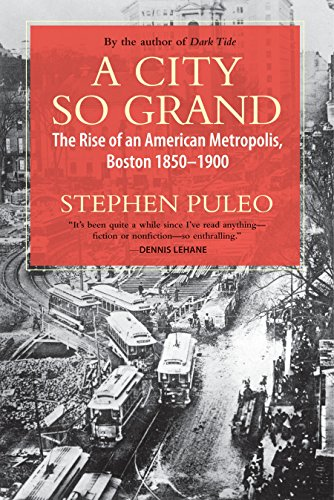 9780807001493: A City So Grand: The Rise of an American Metropolis, Boston 1850-1900