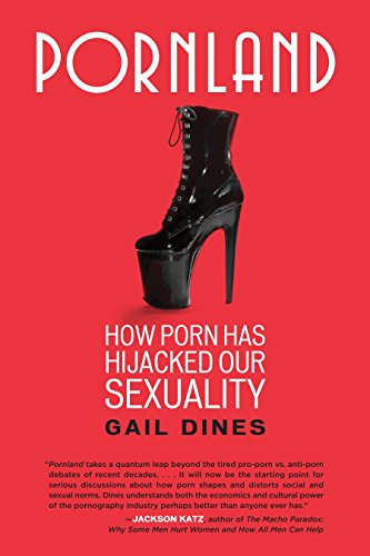 9780807001547: Pornland: How Porn Has Hijacked Our Sexuality