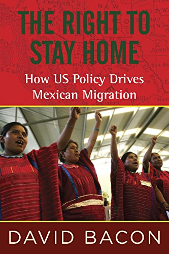 9780807001615: The Right to Stay Home: How US Policy Drives Mexican Migration