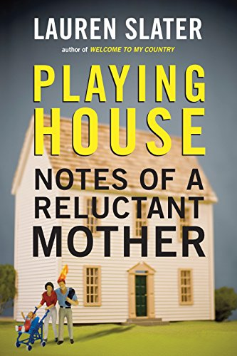 9780807001738: Playing House: Notes of a Reluctant Mother