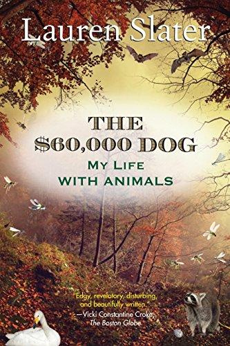 9780807001912: The $60,000 Dog: My Life with Animals