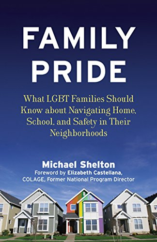 9780807001974: Family Pride: What LGBT Families Should Know about Navigating Home, School, and Safety in Their Neighborhoods (Queer Ideas/Queer Action)
