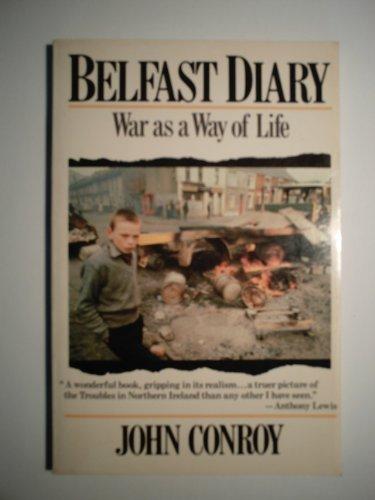 Belfast Diary: War as a Way of: John Conroy