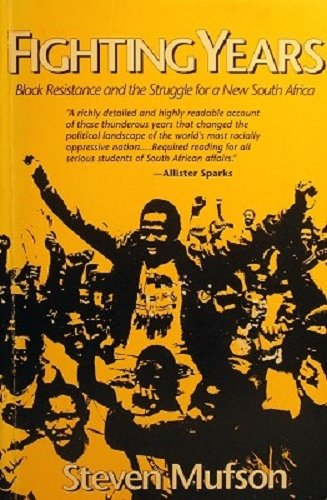 9780807002131: Fighting Years: Black Resistance and the Struggle for a New South Africa