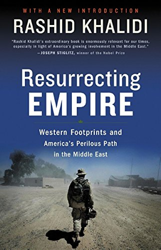 9780807002353: Resurrecting Empire: Western Footprints And America's Perilous Path In The Middle East