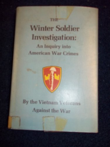 9780807002506: The Winter Soldier Investigation: An Inquiry into American War Crimes.