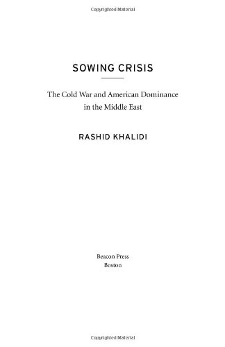 9780807003107: Sowing Crisis: The Cold War and American Dominance in the Middle East
