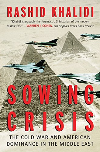 9780807003114: Sowing Crisis: The Cold War and American Dominance in the Middle East