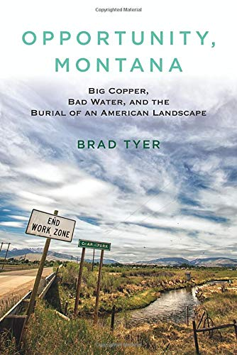 9780807003299: Opportunity, Montana: Big Copper, Bad Water, and the Burial of an American Landscape