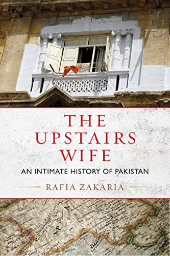 9780807003367: The Upstairs Wife: An Intimate History of Pakistan