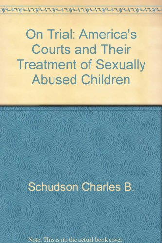 9780807004081: On Trial: America's Courts and Their Treatment of Sexually Abused Children