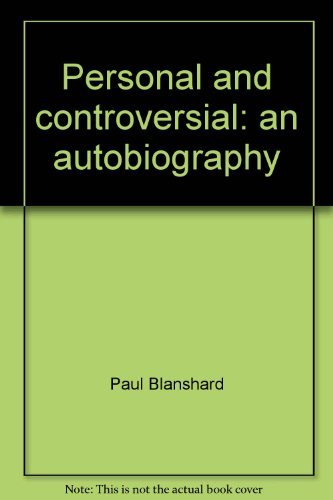 Personal and controversial: An autobiography Blanshard, Paul