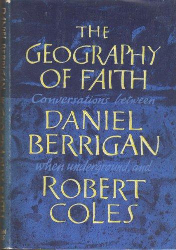 The geography of faith;: Conversations between Daniel: Daniel Berrigan