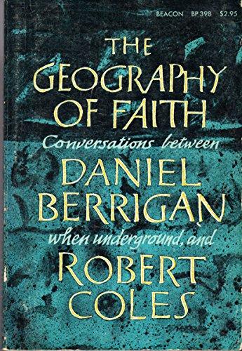 Geography of Faith: Conversations Between Daniel Berrigan,: Berrigan, Daniel, Coles,