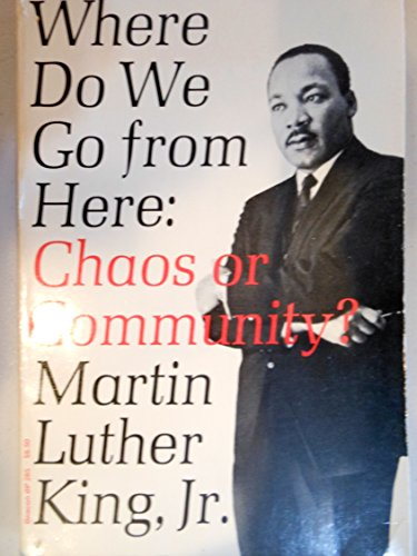 9780807005712: Where Do We Go from Here:  Chaos or Community?