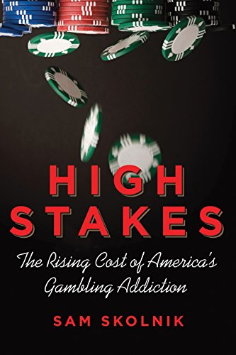 9780807006290: High Stakes: The Rising Cost of America's Gambling Addiction