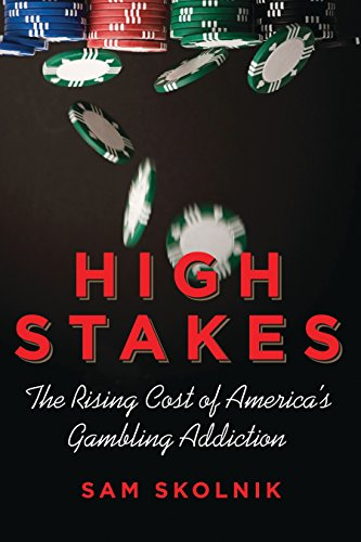 9780807006375: High Stakes: The Rising Cost of America's Gambling Addiction