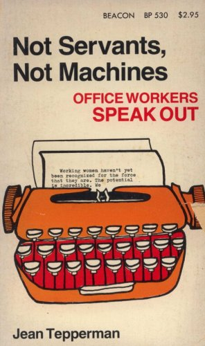 9780807008720: Not servants, not machines: Office workers speak out! (Beacon paperback ; 530)