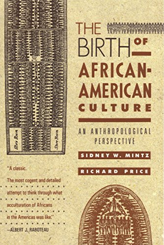 The Birth of African-American Culture: An Anthropological Perspective