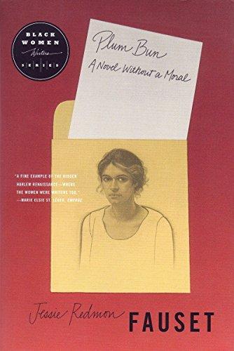 Plum Bun A Novel Without A Moral: Jessie Fauset