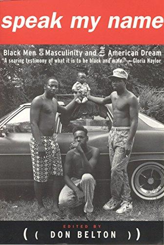 9780807009376: Speak My Name: Black Men on Masculinity and the American Dream