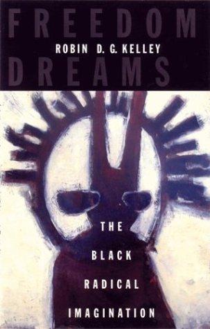 9780807009765: Freedom Dreams: The Black Radical Imagination